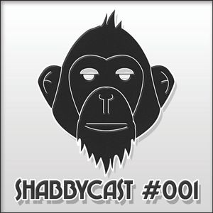 ShabbyCast #001 by the 'Shabby Chimps'