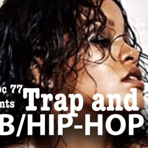 Trap R&B and Hip Hop