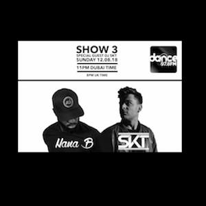 Nana B w/ Special Guest DJ SKT (Dance FM - Show 3)