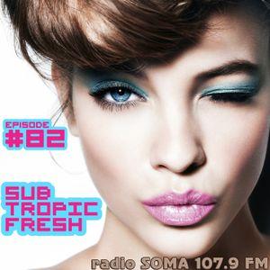Ron Sky - Subtropic Fresh Radioshow (Episode 82)