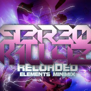 STEREO KILLAZ - RELOADED ELEMENTS MINIMIX 2012/MAY