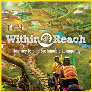 Within Reach - The Heroic Journey Toward Sustainability