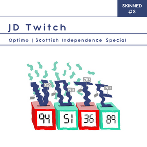 Skinned 003 » JD Twitch's Independent Scotland Special