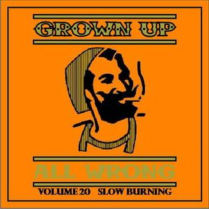 Grown Up All Wrong - Volume 20