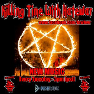 12/13/16 - Killing Time With Hatewar on Los Anarchy Radio - New Fucking Music
