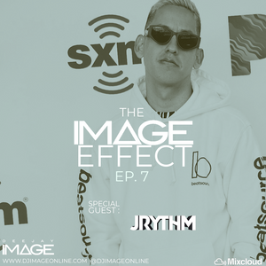 The Image Effect EP. 7 feat. J RYTHM (Los Angeles)