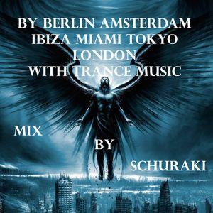 By Berlin Amsterdam Ibiza Miami Tokyo London With Trance Music