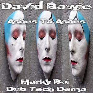 David Bowie - Ashes To Ashes (Marky Boi Dub Tech Demo) by Marky Boi