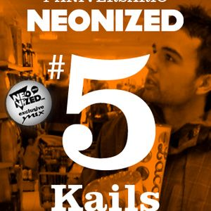Neonized Spring MAXtape part 5: Kails