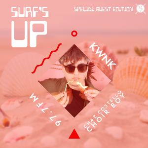 SURF'S UP with Chaz Costello of Choir Boy // Special Guest Edition