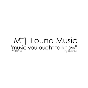 FM | Found Music #005