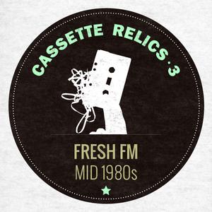 Cassette Relics 3 - Fresh FM, Mid 1980s