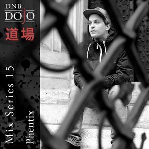 DNB Dojo Mix Series 15: Phentix