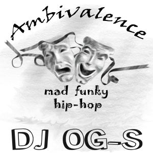 Dj Og S Ambivalence Mad Funky Hip Hop Mixtape Ultra