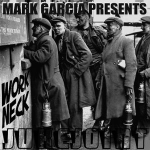 Mark Garcia Presents : Work Neck