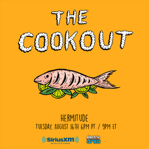 The Cookout 008: Hermitude