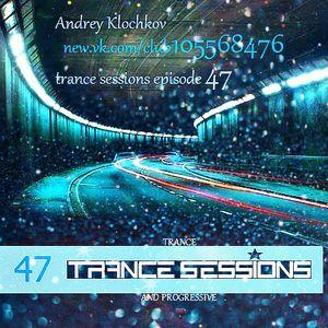 Andrey Klochkov - Trance sessions ep. 47 (08.07.2017)