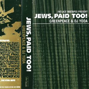 DJ Yoda & DJ Greenpeace - Jews Paid Too (Fatlace Mixtape, 1999)