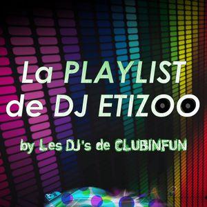 La PLAYLIST de DJ ETIZOO - Episode 30