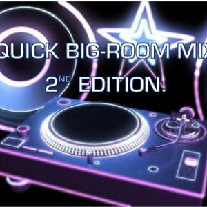 QUICK BIG-ROOM MIX 2ND EDITION