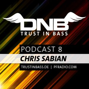 Trust In Bass Podcast 08 - Chris Sabian