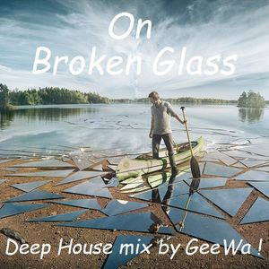 On Broken Glass  (Deep & Funky House Mix)