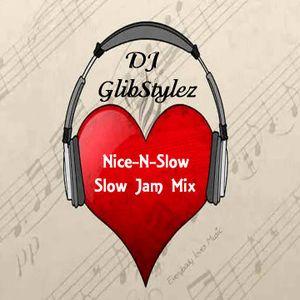 DJ GlibStylez - Nice-N-Slow(RnB Slow Jam Mix)