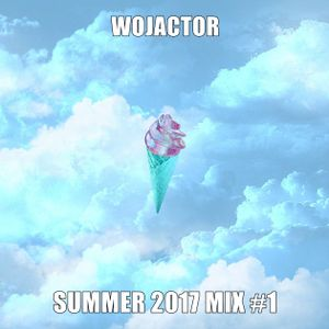 Wojactor Summer 2017 Mix #1