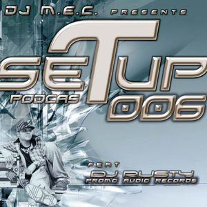 DJ M.E.C. Presents - Set Up Podcast 006 feat Rusty