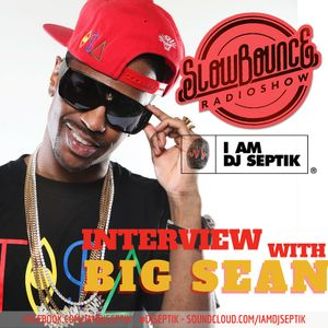 SlowBounce Radio #189 with Dj Septik + Guest: Big Sean - Tropical Bass - 9th Season Launch