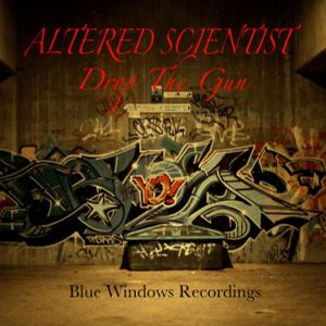 Altered Scientist - Drop The Gun