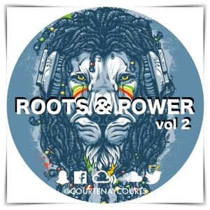 Roots & Power Vol. 2 FT Natty Antz @courtenaycourts