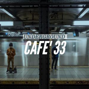 Underground Cafe' 33