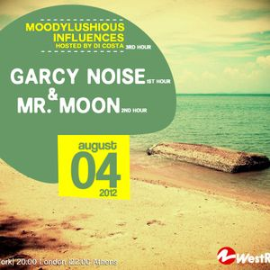 MoodyLushious Influences Episode 16 (August 2012 Edition) (Exclusive Guest Mix By GarcyNoise)