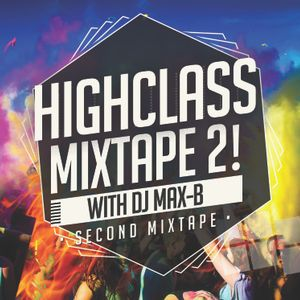 Highclass Mixtape May 2015 (DJ MAX-B)