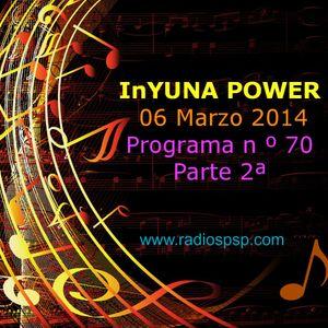 InYUNA POWER 13 Marzo 2014 Programa n º 71 Part.2ª