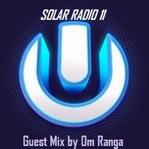 Solar Radio 11 - Guest Mix by Om Ranga