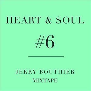 Heart & Soul #6 - Jerry Bouthier mixtape