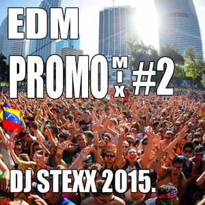 EDM Promo Mix #2 DJ Stexx