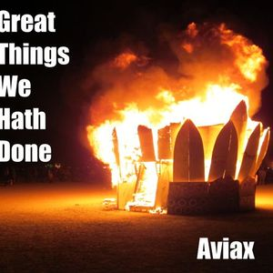 Great Things We Hath Done