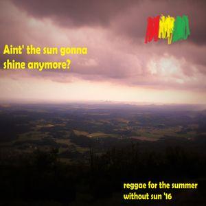 Aint the sun gonna shine anymore?
