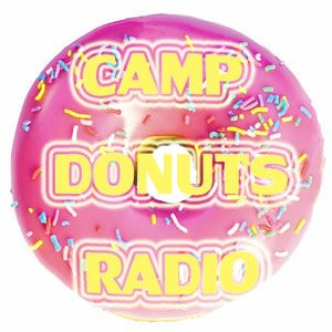 Camp Donuts Radio: 04.5