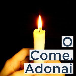 O Come, Adonai