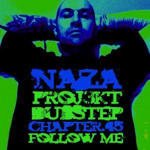 "NAZA - Proj3kt Dubstep chapter 45 ""Follow me"""