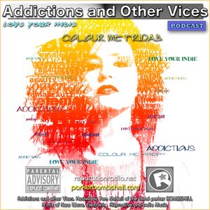 Addictions and Other Vices Podcast 173 - Colour Me Friday