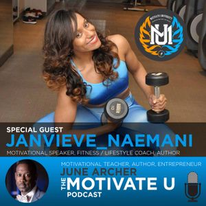 Motivate U! with June Archer Feat. Janvieve_Naemani
