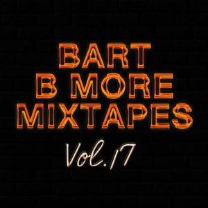 Bart B More Mixtapes Vol. 17