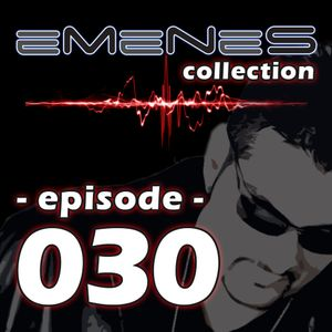 Emenes Collection - Episode 30  [Summertime Madness P1] feat Angelina Rai