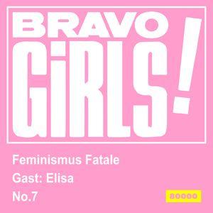 Bravo Girls - Feminismus Fatale