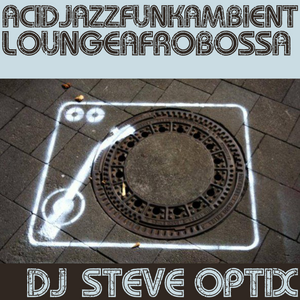 Steve Optix - Acidjazzfunkambientloungeafrobossa